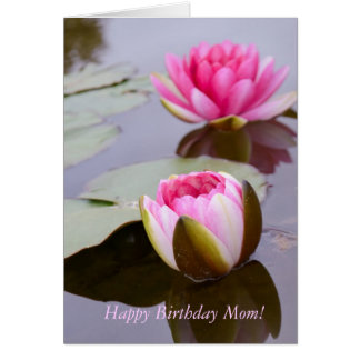 Birthday Greeting Card for Mom with Water Lilies