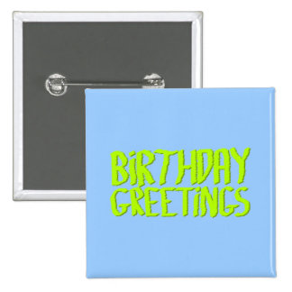 Birthday Greetings. Green and Blue. Custom 15 Cm Square Badge