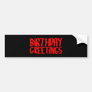 Birthday Greetings. Red and Black. Bumper Stickers