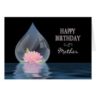 BIRTHDAY - MOTHER - LOTUS FLOWER IN WATERDROP CARD