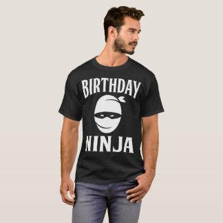 Birthday Ninja Funny Happy Birthday T-Shirt