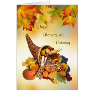 Birthday on Thanksgiving Day Card. Cornucopia Card