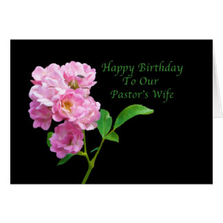 Birthday, Pastor's Wife, Pink Garden Roses Card