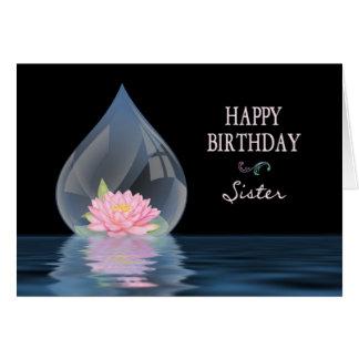 BIRTHDAY - SISTER - LOTUS FLOWER IN WATERDROP CARD