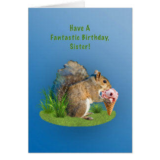 Birthday, Sister, Squirrel With Ice Cream Cone Greeting Card
