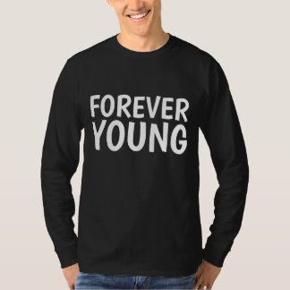 BIRTHDAY T-shirts, FOREVER YOUNG T-Shirt