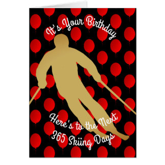 Birthday To The Next 365 Skiing Days Card