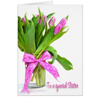 Birthday Tulips for Sister Greeting Card