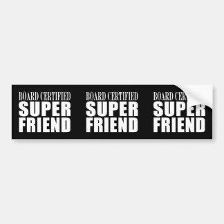 Birthdays Christmas Parties : Super Friend Bumper Sticker