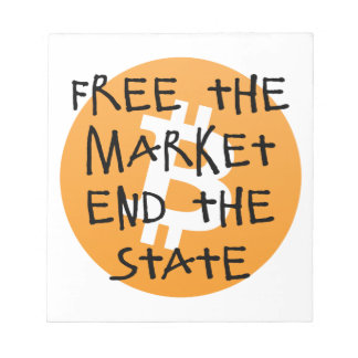 Bitcoin - Free the Market End the State Notepad