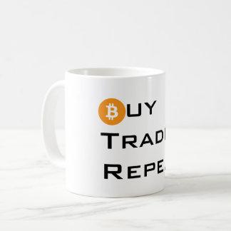 Bitcoin mug buy, trade, repeat.
