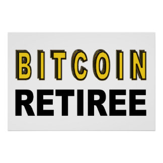 Bitcoin Retiree Poster
