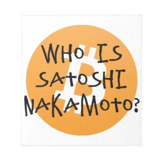 Bitcoin - Who is Satoshi Nakamoto? Notepad