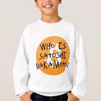 Bitcoin - Who is Satoshi Nakamoto? Sweatshirt