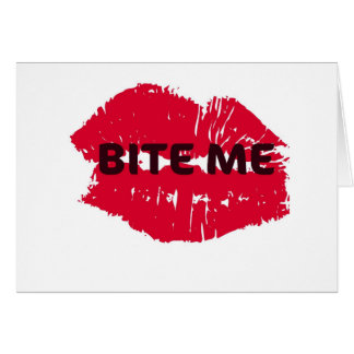 BITE ME... HOT LIPS PRINT CARD