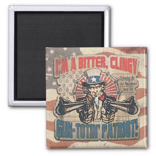 Bitter, Clingy Gun Toting Patriot Fridge Magnet