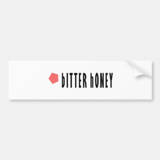 Bitter Honey Bumper Sticker