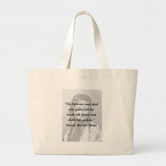 Bitterest of Tears - Harriet Beecher Stowe Large Tote Bag