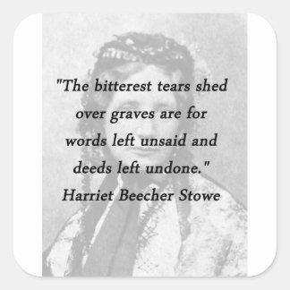 Bitterest of Tears - Harriet Beecher Stowe Square Sticker