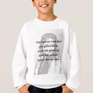Bitterest of Tears - Harriet Beecher Stowe Sweatshirt