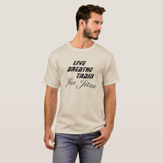 BJJ Live Breathe Train Jiu Jitsu Shirt MMA Fighter