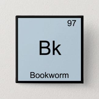 Bk - Bookworm Funny Chemistry Element Symbol Tee 15 Cm Square Badge