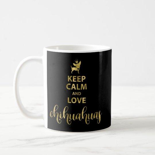 Black And Gold Keep Calm And Love Chihuahuas Mug