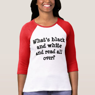 Black and white and read all over joke T-Shirt