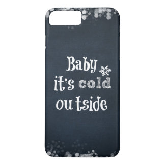 Black and White Baby it's cold Outside Quote iPhone 7 Plus Case