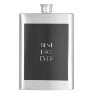Black and White Best Dad Ever Typography Elegant Hip Flask