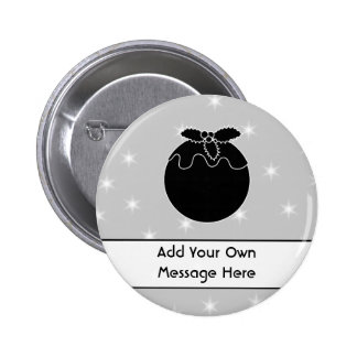 Black and White Christmas Pudding and Stars. Pinback Button