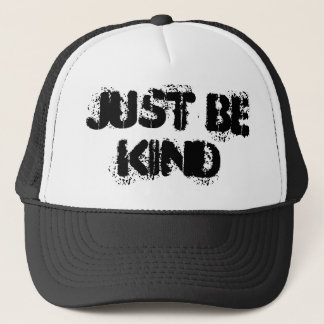 Black and White Just Be Kind Trucker Hat