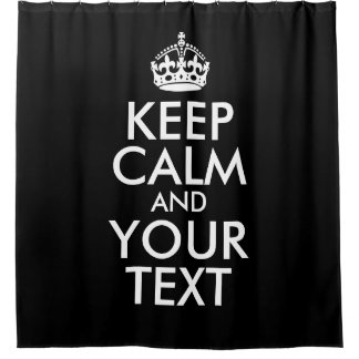 Black and White Keep Calm and Your Text Shower Curtain