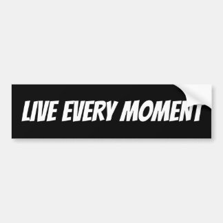 Black and white Live Every Moment motivational Bumper Sticker