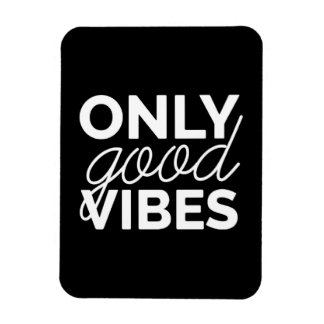 Black and White Only Good Vibes Magnet
