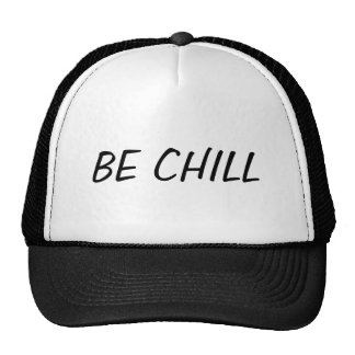 Black and white trucker hat BE CHILL