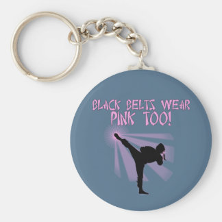 Black Belts Wear Pink Too! Key Ring