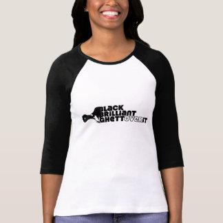 BLACK, Brilliant, GhettOver It (ladies) Shirts