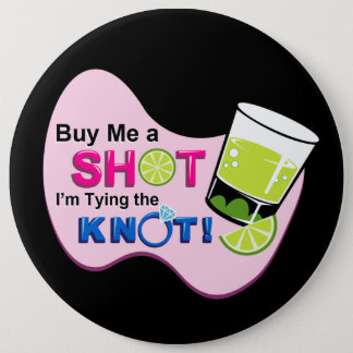 "Black ""Buy Me a Shot I'm Tying the Knot"" Pin"