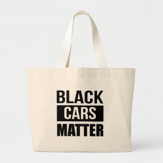 Black Cars Matter - Funny Garage Car Comedy Humor Large Tote Bag