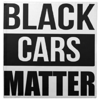 Black Cars Matter - Funny Garage Car Comedy Humor Napkin