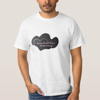 Black Cloud, Every Cloud has a Silver-Lining T-Shirt