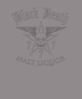 Black Death 777 - Malt Liquor T-shirts