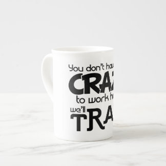 Black Don't crazy we'll train you Funny coworker Tea Cup
