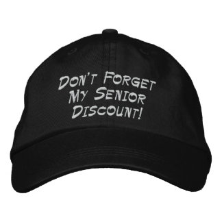 Black Don't Forget My Senior Discount! Embroidered Baseball Cap