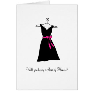 Black Dress Will you be my Maid of Honor Card