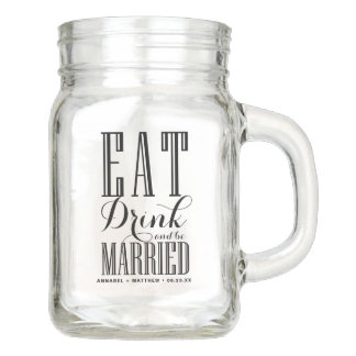 Black Eat Drink and be Married Customizable Mason Jar