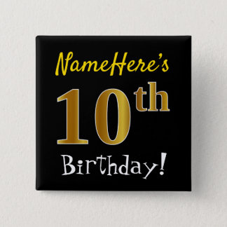Black, Faux Gold 10th Birthday, With Custom Name 15 Cm Square Badge
