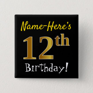 Black, Faux Gold 12th Birthday, With Custom Name 15 Cm Square Badge