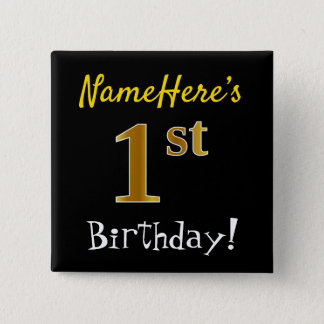 Black, Faux Gold 1st Birthday, With Custom Name 15 Cm Square Badge
